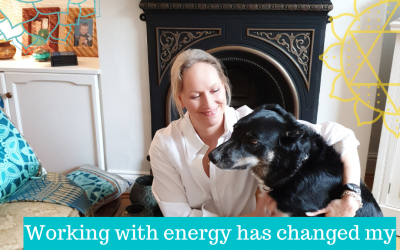 Working with energy has changed my life (and it can change yours too!)